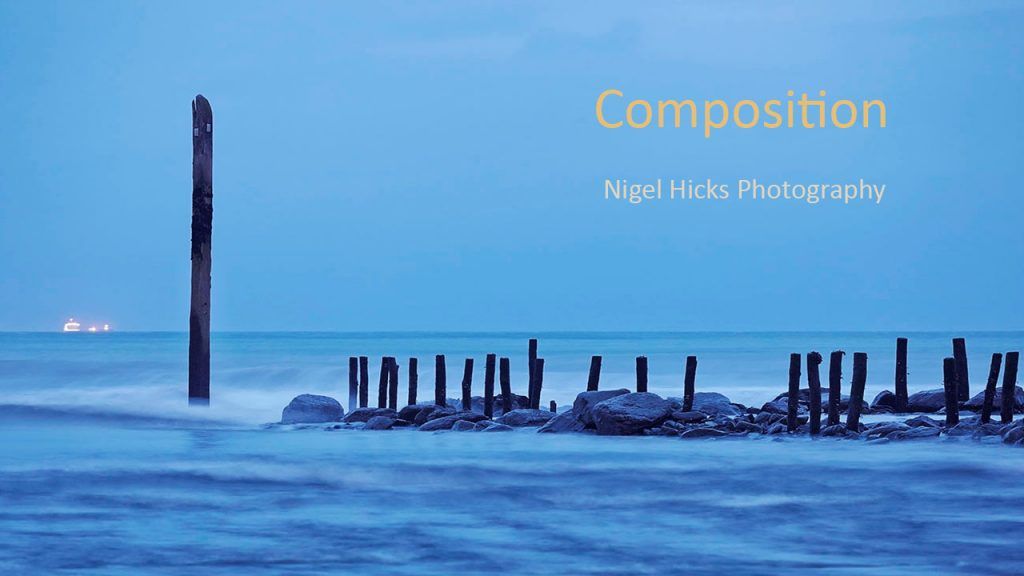 Photographic composition: an online talk by Nigel Hicks.