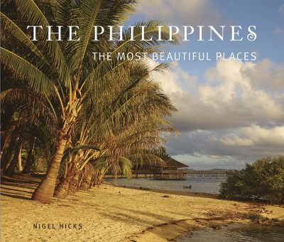 The Philippines: the Most Beautiful Places